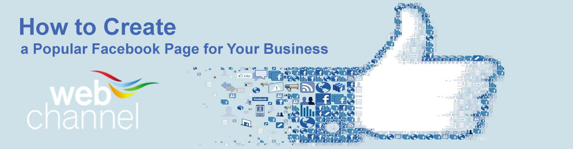 How To Create A Popular Facebook Page For Your Business